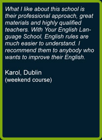 Karol's opinion about weekend English courses in YourEnglish Language School in Dublin